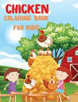 Chicken Coloring Book for Kids: Subtitlu Chickens Coloring Pages With Cute and Funny Chicks and Rooster. Coloring and Activity Book for Kids, Best Gift for Chicken and Rooster Lovers!