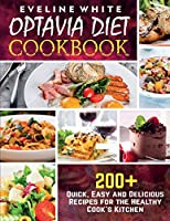 Optavia Diet Cookbook: 200+ Quick, Easy and Delicious Recipes for the Healthy Cook's Kitchen