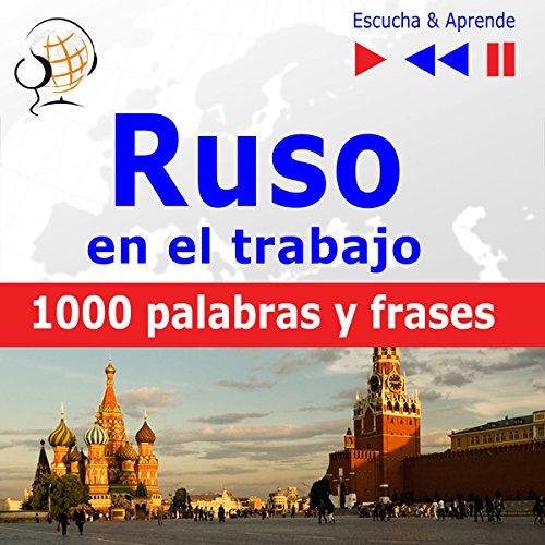Ruso en el trabajo: 1000 palabras y frases básicas (Escucha & Aprende) audiobook cover art