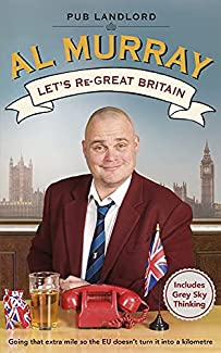 Al Murray: Let's Re-Great Britain