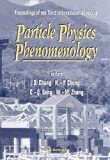 Particle Physics Phenomenology: Proceedings of the Third International Workshop : Held at Chin-Shan Youth Activity Center, Taipei in R. O. C., November14-17, 1996