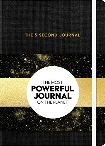The 5 Second Journal: The Best Daily Journal and Fastest Way to Slow Down, Power Up, and Get Sh*t Done