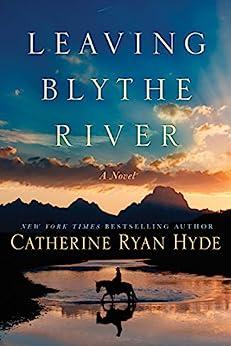 Leaving Blythe River: A Novel by [Catherine Ryan Hyde]