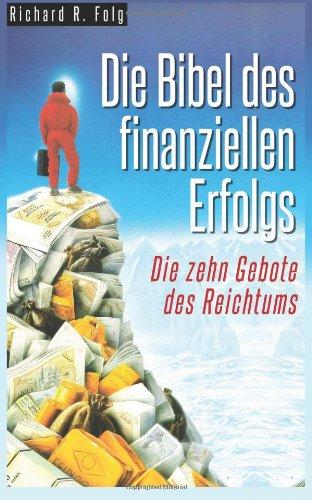Die Bibel des finanziellen Erfolgs - Die 10 Gebote des Reichtums