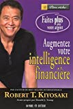 AUGMENTEZ VOTRE INTELLIGENCE FINANCIERE de Donald J. Trump (Préface), Robert T. Kiyosaki (15 octobre 2009) Broché - Monde Diffrent - 01/01/2009