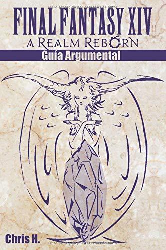 Final Fantasy XIV: A Realm Reborn - Guía Argumental