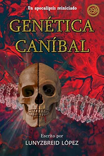 Genética Caníbal: Un apocalipsis reiniciado