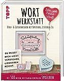 Wortwerkstatt - Liebe & Freundschaft. Deko- & Geschenkideen mit Sprüchen, Zitaten & Co.: Mit 500...