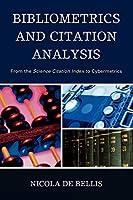 Bibliometrics and Citation Analysis: From the Science Citation Index to Cybermetrics