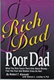 Rich Dad, Poor Dad - What the Rich Teach Their Kids About Money That the Poor and Middle Class Don't by Robert T. Kiyosaki (2002-12-07) - TechPress Incorporated; New edition edition (2002-12-07) - 07/12/2002