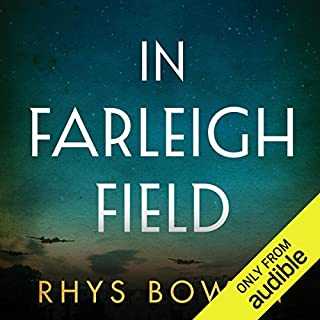 In Farleigh Field     A Novel              By:                                                                                                                                 Rhys Bowen                               Narrated by:                                                                                                                                 Gemma Dawson                      Length: 11 hrs and 44 mins     51 ratings     Overall 3.8