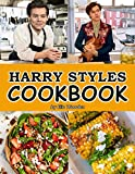 Harry Styles Cookbook: Great Gift For Those Who Admire Harry Styles And Love Cooking Enjoying Joyous Moment In Kitchen