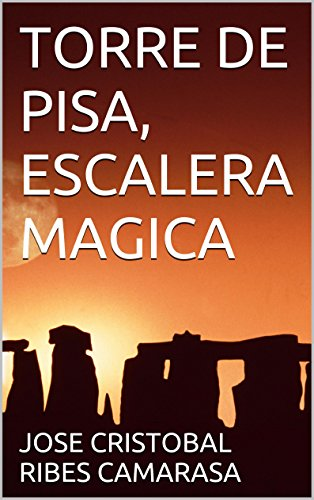 TORRE DE PISA, ESCALERA MAGICA eBook: CAMARASA, JOSE CRISTOBAL RIBES: Amazon.es: Tienda Kindle