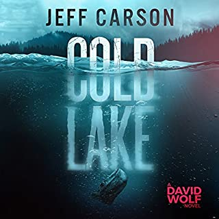 Cold Lake     David Wolf Series, Book 5              Written by:                                                                                                                                 Jeff Carson                               Narrated by:                                                                                                                                 Sean Patrick Hopkins                      Length: 8 hrs and 51 mins     1 rating     Overall 5.0
