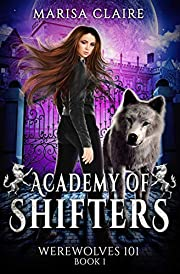 Academy of Shifters: Werewolves 101 (Veiled World)