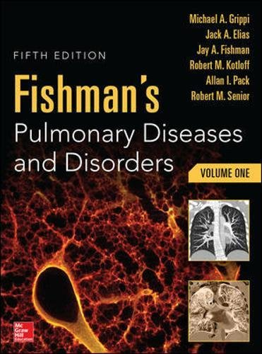 Compare Textbook Prices for Fishman's Pulmonary Diseases and Disorders, 2-Volume Set 5 Edition ISBN 9780071807289 by Grippi, Michael,Elias, Jack,Fishman, Jay,Pack, Allan,Senior, Robert,Kotloff, Robert