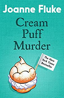 Cream Puff Murder (Hannah Swensen Mysteries, Book 11): An enchanting mystery of cake and crime by [Joanne Fluke]