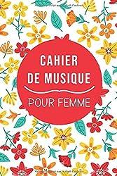 Cahier de musique pour femme: Carnet de partitions vierges pour femmes, Papier manuscrit, 10 portées par page