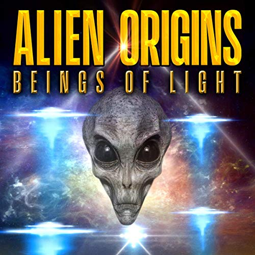 Couverture de Alien Origins: Beings of Light