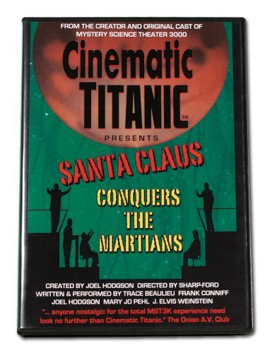 Cinematic Titanic Presents: Santa Claus Conquers the Martians by Joel Hodgson