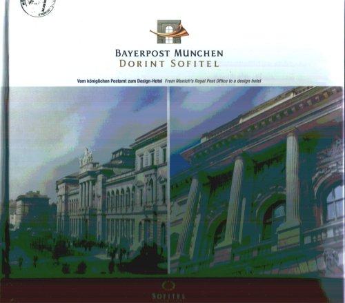 Dorint Sofitel Bayerpost München (Vom königlichen Postamt zum Design - Hotel)