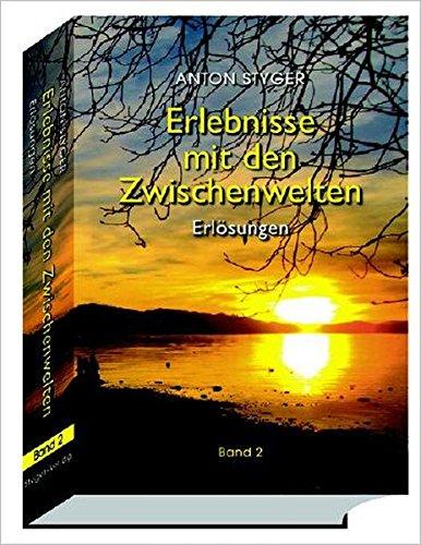Erlebnisse mit den Zwischenwelten Bd 2: Erlösungen