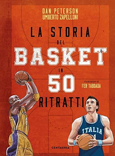 La storia del basket in 50 ritratti