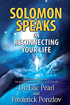 [Eric Pearl, Frederick Ponzlov]のSolomon Speaks on Reconnecting Your Life (English Edition)