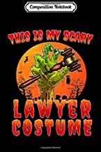 Composition Notebook: This is My Scary Lawyer Costume Zombie Spooky Halloween Journal/Notebook Blank Lined Ruled 6x9 100 Pages