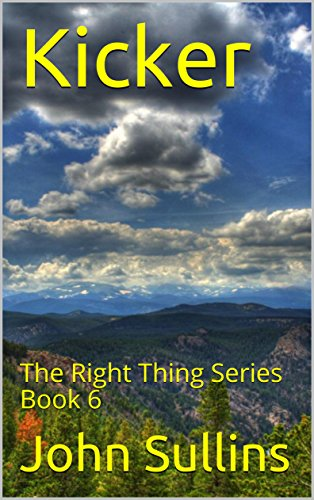 Kicker: The Right Thing Series Book 6 by [John Sullins, Jim Massie, Marcia Sullins]