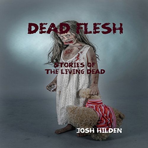 Dead Flesh: Stories of the Living Dead audiobook cover art
