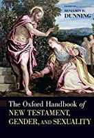 The Oxford Handbook of New Testament, Gender, and Sexuality (Oxford Handbooks)