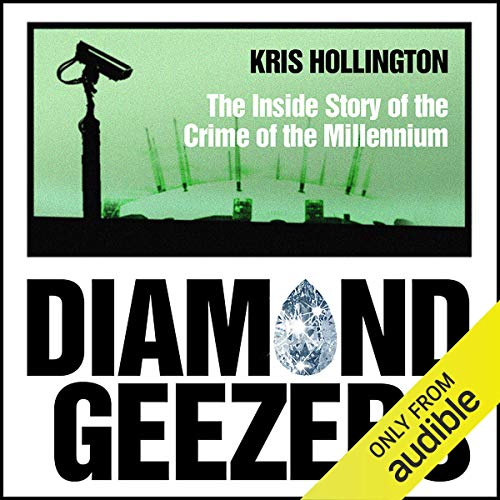 Diamond Geezers: The Inside Story of the Crime of the Millennium cover art