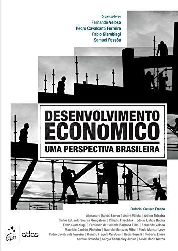 Desenvolvimento Econômico - Uma Perspectiva Brasileira