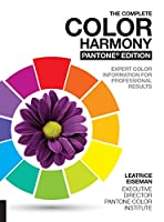 The Complete Color Harmony, Pantone Edition: Expert Color Information for Professional Results Front Cover