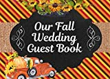 Our Fall Wedding Guest Book: Autumn Fall Colors Sunflower Rustic Truck wedding guestbook | wedding guest | wedding guest gifts | sign in book | ... journey has just begun | to the happy couple