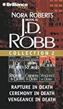 J. D. Robb Collection 2: Rapture in Death, Ceremony in Death, and Vengeance in Death (In Death Series)