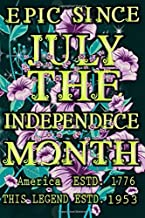 EPIC SINCE JULY THE INDEPEDNECE MONTH/ America Estd. 1776/ This Legend Estd. 1953: Fourth Of July 1776 Journal-Epic Sincy 1953 July Birthday Gift-Iris Journal-USA Independence And Birthday Gift