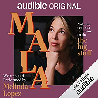 Mala                   By:                                                                                                                                 Melinda Lopez                               Narrated by:                                                                                                                                 Melinda Lopez                      Length: 1 hr and 17 mins     3,267 ratings     Overall 4.0