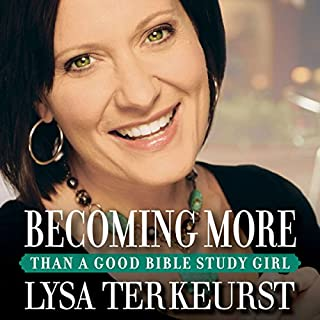 Becoming More Than a Good Bible Study Girl audiobook cover art
