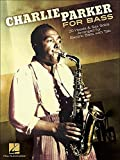 Charlie Parker For Bass: 20 Heads & Sax Solos Arranged For Electric Bass With Tab [Lingua ...