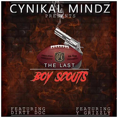 The Last Boy Scouts (feat. Dirty Doc & Y Grizzly) [Explicit]