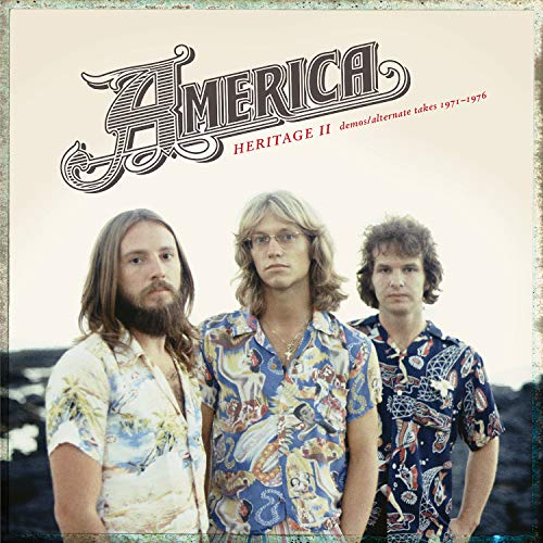 America - Heritage II: Demos/Alternate Takes 1971-1976