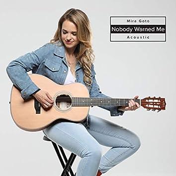 Nobody Warned Me (Acoustic)