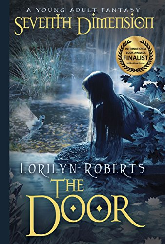 Book: Seventh Dimension - The Door - A Young Adult Fantasy (Seventh Dimension Series Book 1) by Lorilyn Roberts
