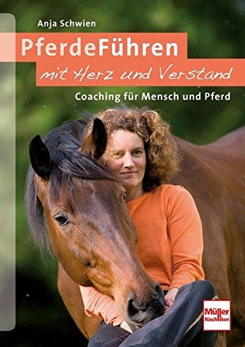 PferdeFühren mit Herz und Verstand: Coaching für Mensch und Pferd