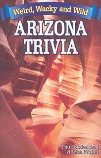 Arizona Trivia: Weird, Wacky and Wild