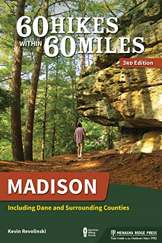60 Hikes Within 60 Miles: Madison: Including Dane and Surrounding Counties (English Edition)