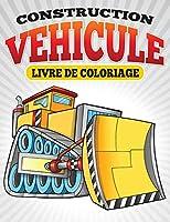 Construction Vehicule Livre de Coloriage