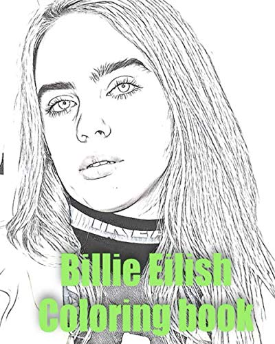 Billie Eilish Coloring book: Best Quality Unofficial Fan Stress relief Coloring book